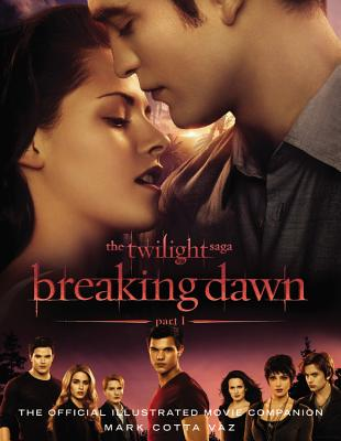 The Twilight Saga Breaking Dawn By Vaz, Mark Cotta