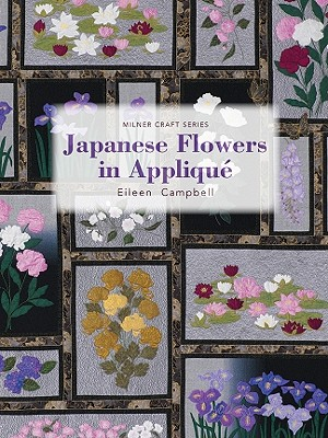 Japanese Flowers in Applique By Campbell, Eileen